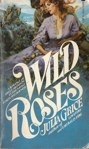 Wild Roses by Julia Grice