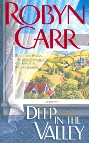 Deep in the Valley by Robyn Carr