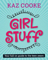 Girl Stuff: Your Full On Guide To The Teen Years