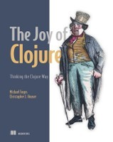 The Joy of Clojure by Michael Fogus