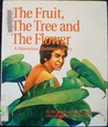 Fruit, the Tree & the Flower