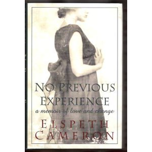 No Previous Experience: A Memoir Of Love And Change