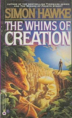 The Whims of Creation by Simon Hawke