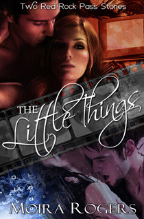 The Little Things by Moira Rogers