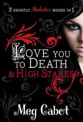 Love You to Death / High Stakes by Meg Cabot
