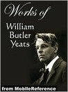 Works of William Butler Yeats by W.B. Yeats