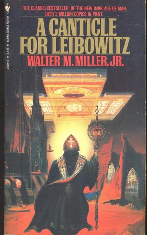 A Canticle for Liebowitz by Walter M. Miller Jr.