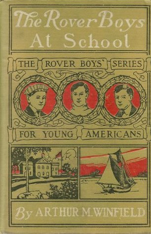 The Rover Boys at School; Or, The Cadets of Putnam Hall (The Rover Boys, #1)