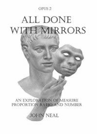 All Done with Mirrors (Opus 2): An Exploration of Measure, Proportion, Ratio and Number