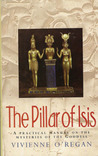 The Pillar of Isis: a Practical Manual on the Mysteries of the Goddess