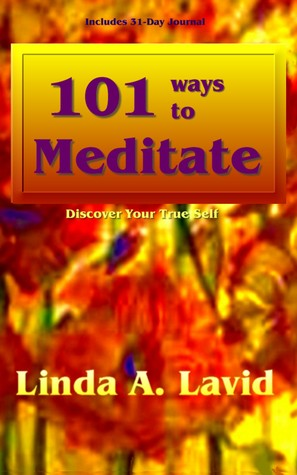 101 Ways to Meditate by Linda A. Lavid
