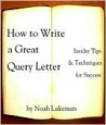 How to Write a Great Query Letter: Insider Tips & Techniques for Success