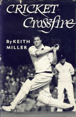 Cricket Crossfire by Keith Miller