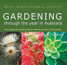 The Royal Horticultural Society: Gardening Through the Year in Australia