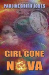 Girl Gone Nova (Project Enterprise, #2)