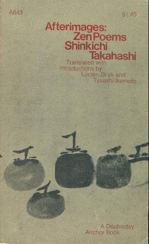 Afterimages; Zen Poems by Shinkichi Takahashi