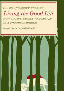 Living the Good Life by Helen Nearing
