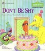 Don't Be Shy by Anna H. Dickson