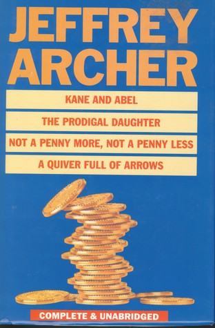 Kane and Abel / The Prodigal Daughter / Not a Penny More, Not... by Jeffrey Archer