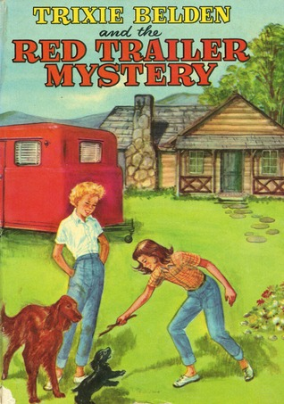 Trixie Belden and the Red Trailer Mystery by Julie Campbell