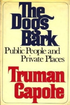 The Dogs Bark by Truman Capote