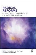 Radical Reforms: Perspectives on an Era of Educational Change