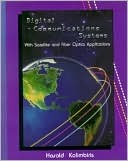 Digital Communications Systems: With Satellites and Fiber Optics Applications