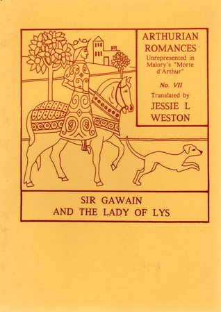 "Sir Gawain and the Lady of Lys (Arthurian Romances Unrepresented in Malory's ""Morte d'Arthur"", #7)"