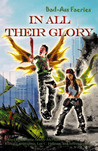 In All Their Glory (Bad-Ass Faeries, #3)
