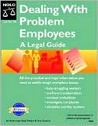 Dealing with Problem Employees: A Legal Guide (Book with CD-ROM)
