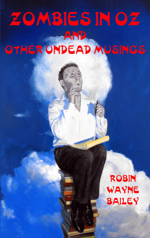 Zombies in Oz and Other Undead Musings