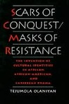 Scars of Conquest/Masks of Resistance