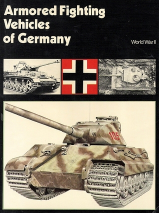 Armored Fighting Vehicles of Germany by Duncan Crow
