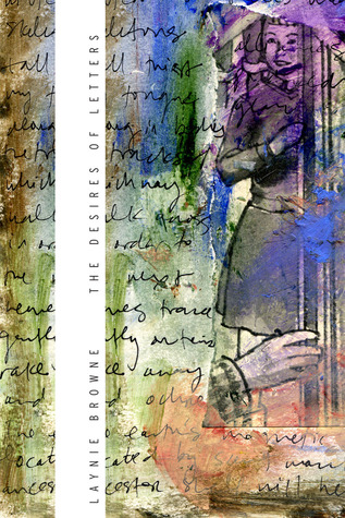 The Desires of Letters by Laynie Browne