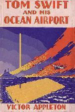 Tom Swift and His Ocean Airport, or, Foiling the Haargolanders by Victor Appleton