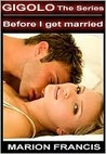 Before I Get Married - Romance Short Story