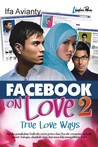 Facebook on Love 2: True Love Ways