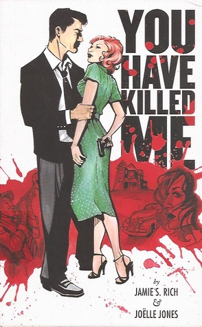 You Have Killed Me by Jamie S. Rich