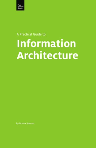 A Practical Guide to Information Architecture by Donna Spencer