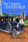 The Country Undertaker: Reminiscences Of A Bush Life