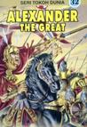 Alexander The Great (Seri Tokoh Dunia, #32)