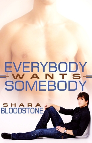Everybody Wants Somebody by Shara Bloodstone