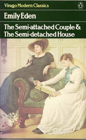 The Semi-Attached Couple and the Semi-Detached House by Emily Eden