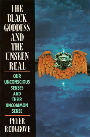 The Black Goddess and the Unseen Real by Peter Redgrove