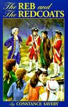 The Reb and the Redcoats by Constance Savery
