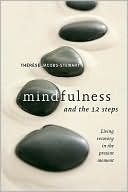 Mindfulness and the 12 Steps by Thérèse Jacobs-Stewart