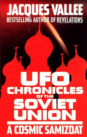 UFO Chronicles of the Soviet Union by Jacques F. Vallée