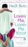 Loves Me, Loves Me Knot (Chicks with Sticks #2)