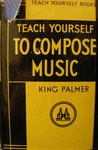 Teach Yourself To Compose Music