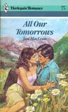 All Our Tomorrows (Harlequin Romance, #2547)